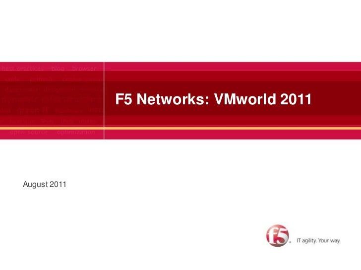 F5 Networks: VMworld 2011<br />August 2011<br />