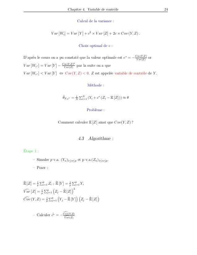Chapitre 4. Variable de contrôle 24 Calcul de la variance : V ar [Wc] = V ar [Y ] + c2 × V ar [Z] + 2c × Cov (Y, Z) . Choi...