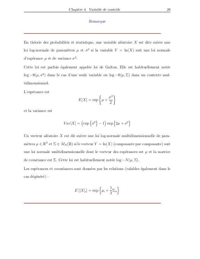Chapitre 4. Variable de contrôle 26 Remarque En théorie des probabilités et statistique, une variable aléatoire X est dite...