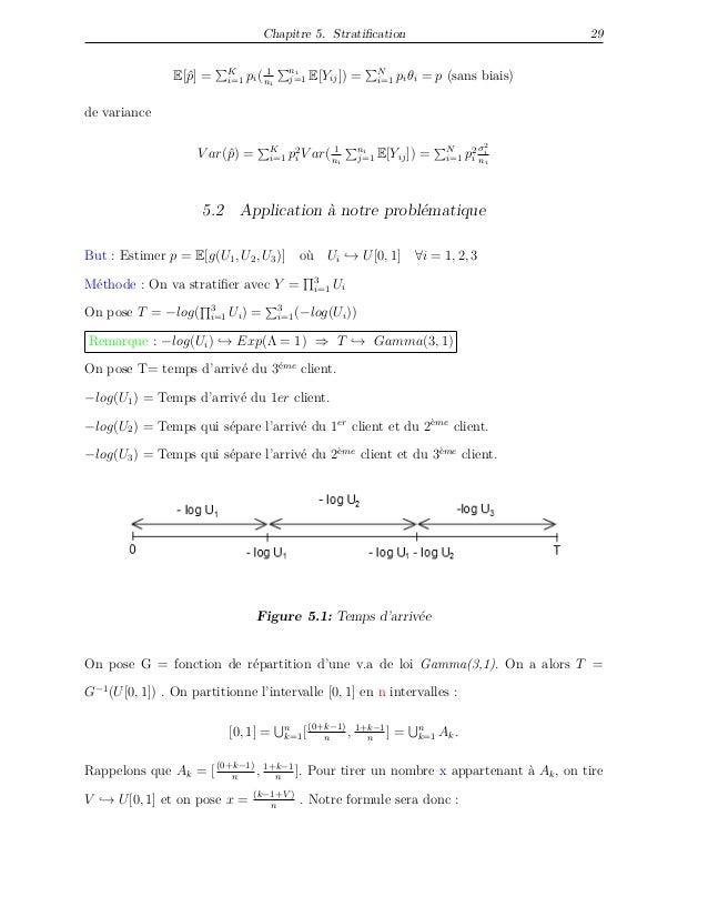 Chapitre 5. Stratification 29 E[ˆp] = K i=1 pi( 1 ni ni j=1 E[Yij]) = N i=1 piθi = p (sans biais) de variance V ar(ˆp) = K ...