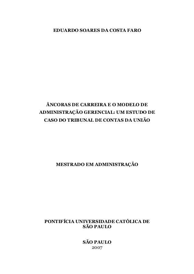 EDUARDO SOARES DA COSTA FARO ÂNCORAS DE CARREIRA E O MODELO DE ADMINISTRAÇÃO GERENCIAL: UM ESTUDO DE CASO DO TRIBUNAL DE C...
