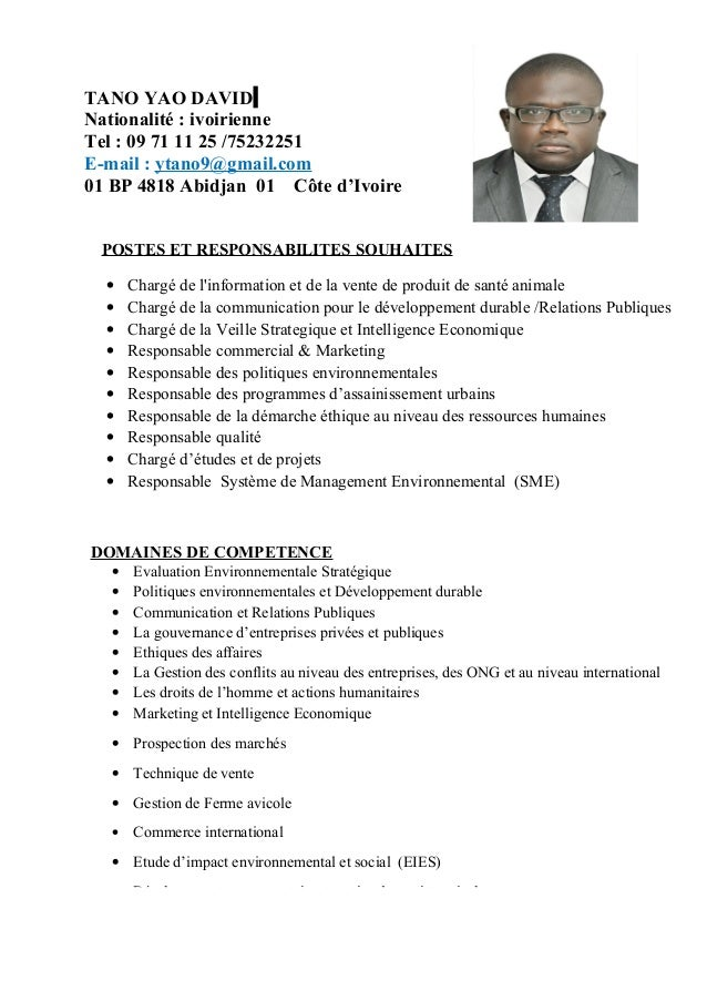 TANO YAO DAVID Nationalité : ivoirienne Tel : 09 71 11 25 /75232251 E-mail : ytano9@gmail.com 01 BP 4818 Abidjan 01 Côte d...