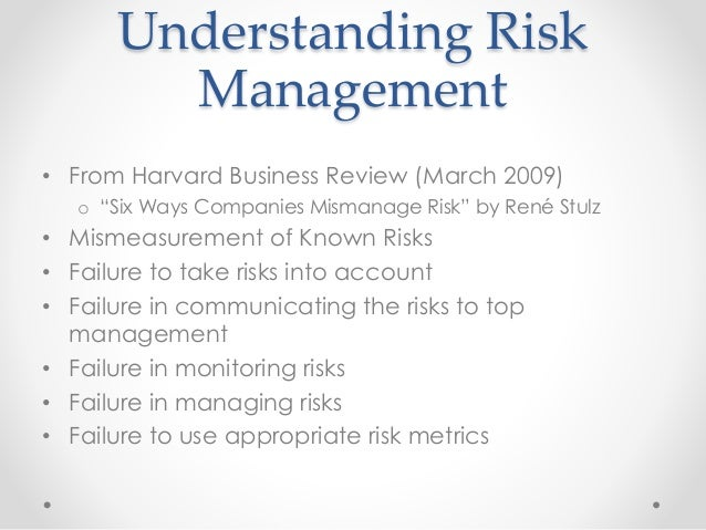"""six ways companies mismanage risk Aims to discuss various methods and techniques essential for financial risk  """" six ways companies mismanage risk"""", harvard business review, march 2009 ."""