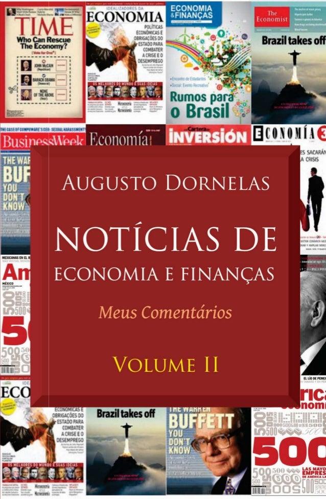 Augusto Dornelas NOTÍCIAS DE ECONOMIA E FINANÇAS Meus Comentários Volume II
