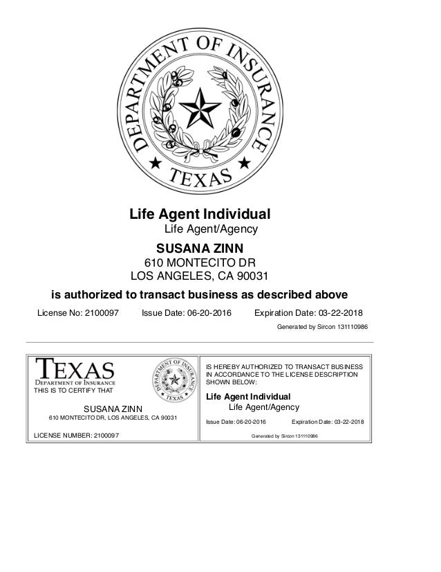Texas Life Insurance Agent License. LICENSE NUMBER: 2100097 Issue Date:  06 20 2016 Expiration Date: 03