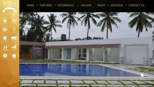 HOME • FEATURES • EXPERIENCES • GALLERY TARIFF • LOCATION • CONTACT US