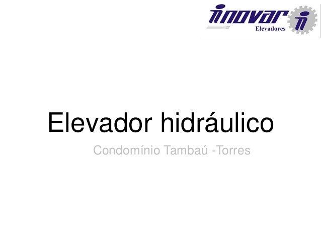 Elevador hidráulico Condomínio Tambaú -Torres