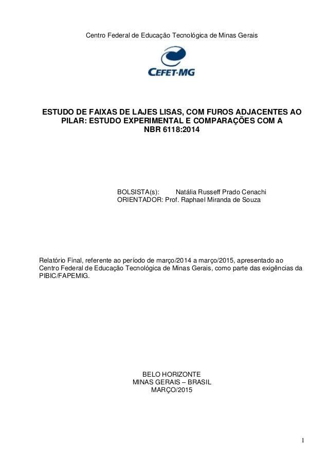 1 Centro Federal de Educação Tecnológica de Minas Gerais ESTUDO DE FAIXAS DE LAJES LISAS, COM FUROS ADJACENTES AO PILAR: E...