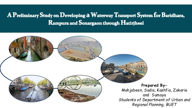 Prepared By- Mahjabeen, Sadia, Kashfia, Zakaria and Sumaya Students of Department of Urban and Regional Planning, BUET