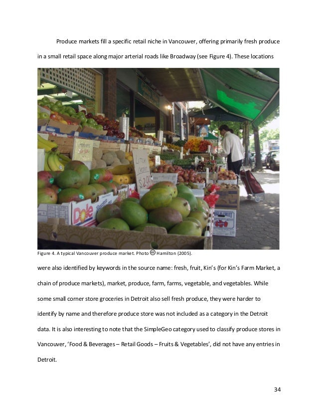 34 Produce markets fill a specific retail niche in Vancouver, offering primarily fresh produce in a small retail space alo...