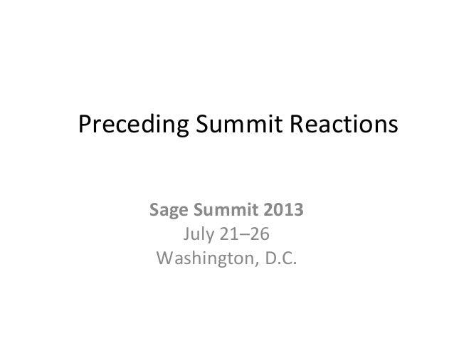 Preceding Summit Reactions Sage Summit 2013 July 21–26 Washington, D.C.