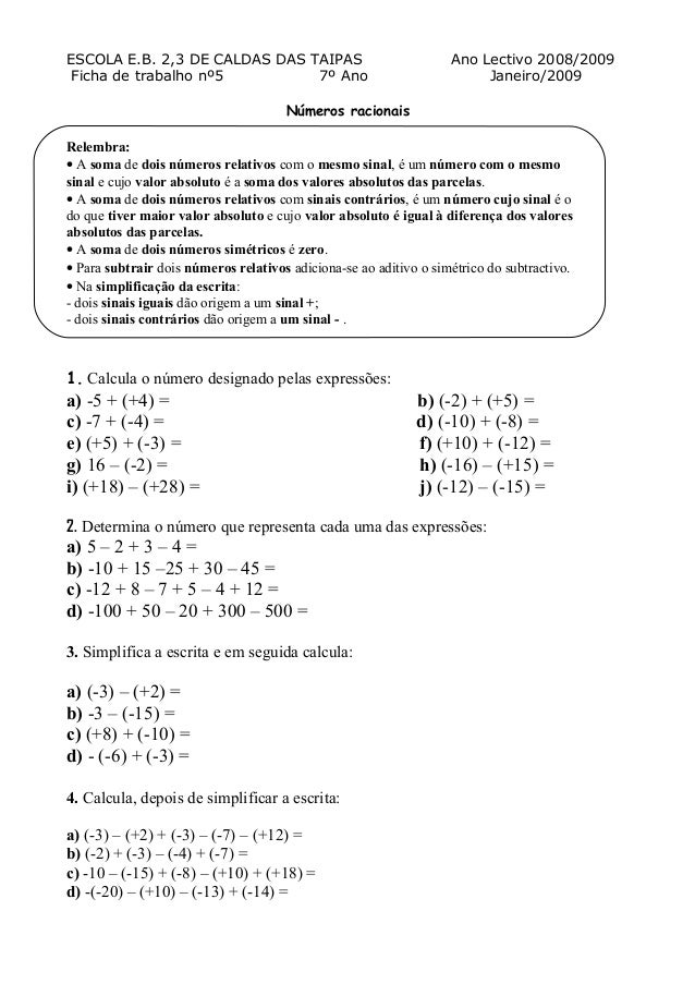 ESCOLA E.B. 2,3 DE CALDAS DAS TAIPAS Ano Lectivo 2008/2009 Ficha de trabalho nº5 7º Ano Janeiro/2009 Números racionais Rel...