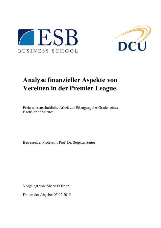 Analyse finanzieller Aspekte von Vereinen in der Premier League. Freie wissenschaftliche Arbeit zur Erlangung des Grades e...