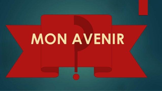 MON AVENIR