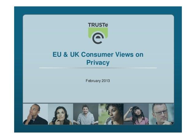 EU & UK Consumer Views on         Privacy         February 2013                            1