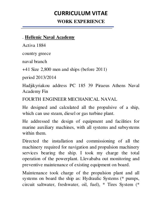 CURRICULUM VITAE WORK EXPERIENCE . Hellenic Naval Academy Activa 1884 country greece naval branch +41 Size 2,800 men and s...