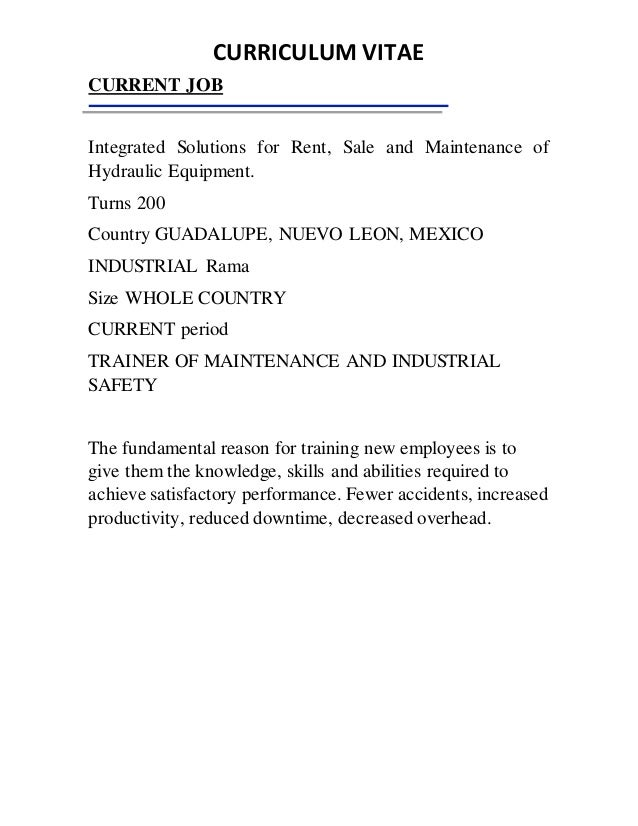 CURRICULUM VITAE CURRENT JOB Integrated Solutions for Rent, Sale and Maintenance of Hydraulic Equipment. Turns 200 Country...