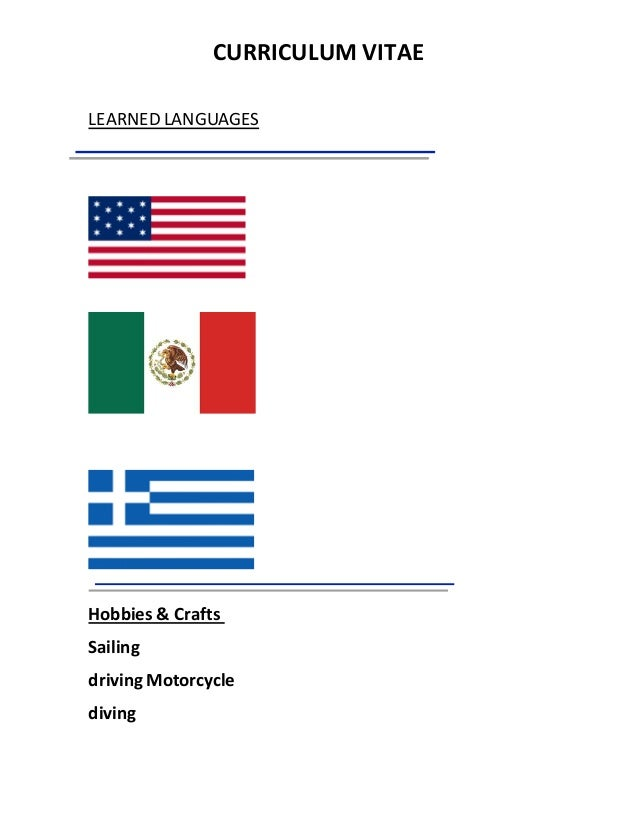 CURRICULUM VITAE LEARNED LANGUAGES Hobbies & Crafts Sailing driving Motorcycle diving