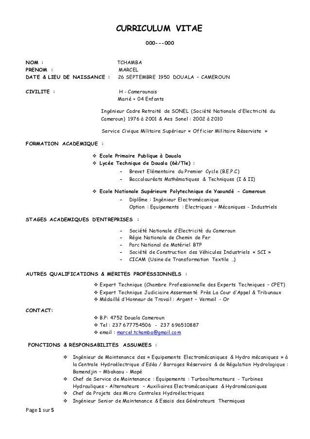 Page 1 sur 5 CURRICULUM VITAE 000---000 NOM : TCHAMBA PRENOM : MARCEL DATE & LIEU DE NAISSANCE : 26 SEPTEMBRE 1950 DOUALA ...
