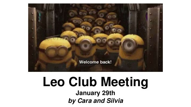 Leo Club Meeting January 29th by Cara and Silvia
