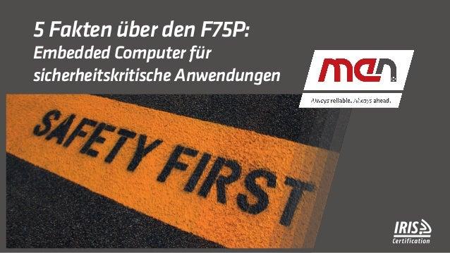5 Fakten �ber den F75P: Embedded Computer f�r sicherheitskritische Anwendungen