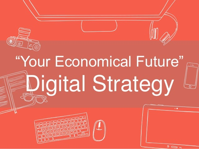 """""""Your Economical Future"""" Digital Strategy"""
