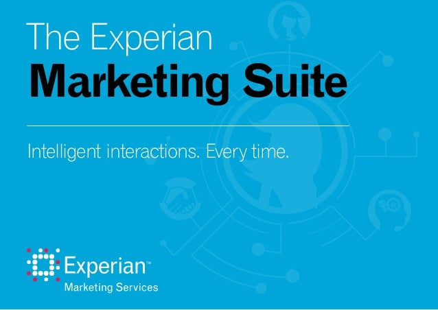 Intelligent interactions. Every time. The Experian Marketing Suite