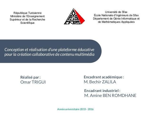 Encadrant académique : M. Bechir ZALILA République Tunisienne Ministère de l'Enseignement Supérieur et de la Recherche Sci...