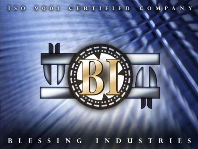 Company Overview • Blessing Industries operates 3 manufacturing facilities in Iowa • Our 3 facilities provide offer the fo...