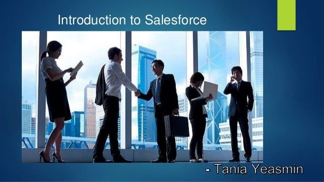 Introduction to Salesforce Introduction to Salesforce