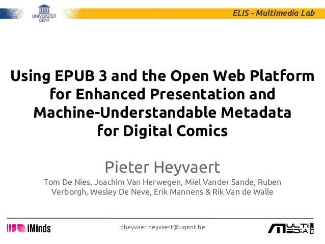 Using EPUB 3 and the Open Web Platform for Enhanced Presentation and Machine-Understandable Metadata for Digital Comics Pi...