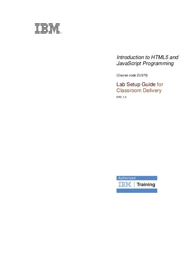 V7.0cover        Front cover        Introduction to HTML5 and        JavaScript Programming        (Course code ZU370)    ...