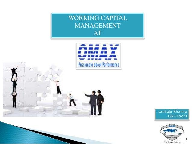 WORKING CAPITAL MANAGEMENT AT sankalp Khanna (2k11b27) 1