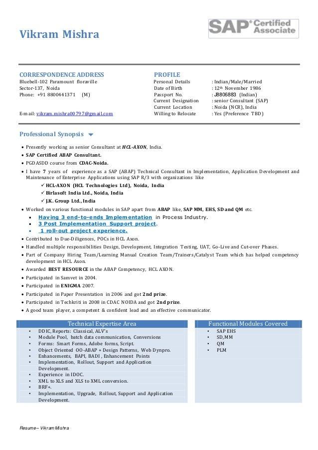 Resume – Vikram Mishra Vikram Mishra CORRESPONDENCE ADDRESS PROFILE Bluebell-102 Paramount floraville Personal Details : I...