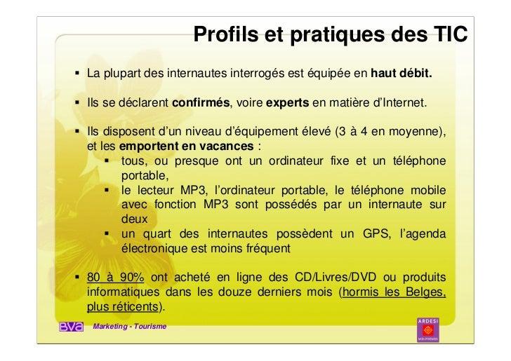 Profils et pratiques des TICLa plupart des internautes interrogés est équipée en haut débit.Ils se déclarent confirmés, vo...