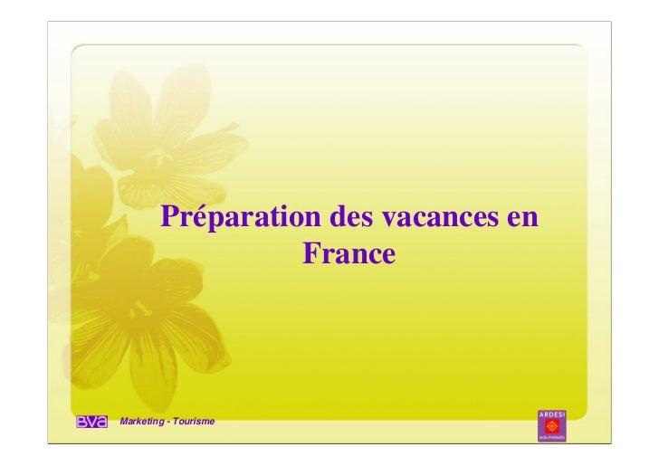 Préparation des vacances en                  FranceMarketing - Tourisme