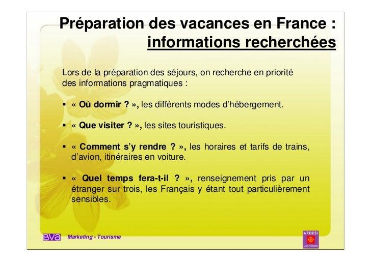 Préparation des vacances en France :            informations recherchéesLors de la préparation des séjours, on recherche e...