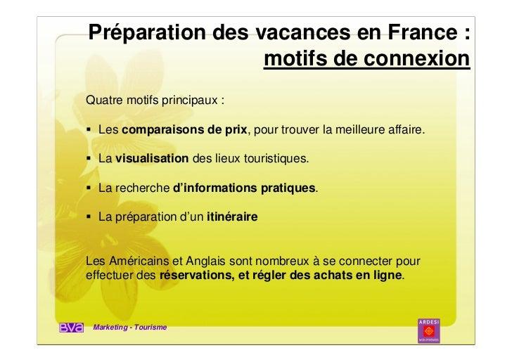 Préparation des vacances en France :                 motifs de connexionQuatre motifs principaux :  Les comparaisons de pr...