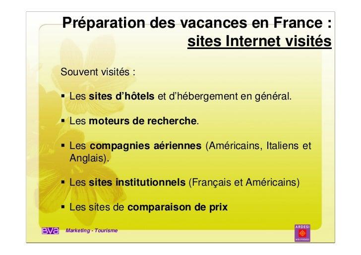 Préparation des vacances en France :                 sites Internet visitésSouvent visités :  Les sites d'hôtels et d'hébe...