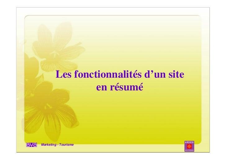 Les fonctionnalités d'un site                 en résuméMarketing - Tourisme