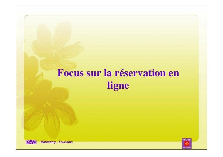 Focus sur la réservation en                     ligneMarketing - Tourisme