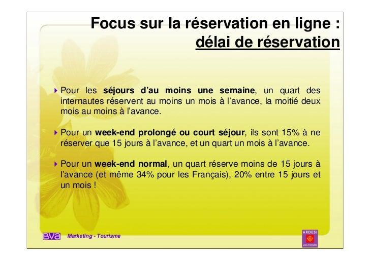 Focus sur la réservation en ligne :                        délai de réservationPour les séjours d'au moins une semaine, un...
