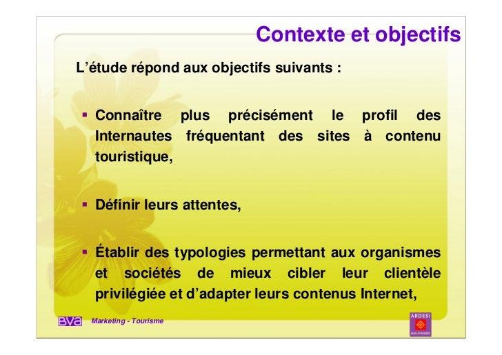 Contexte et objectifsL'étude répond aux objectifs suivants :   Connaître plus précisément le profil des   Internautes fréq...