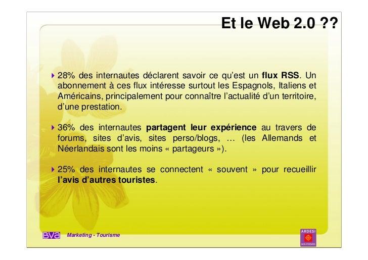 Et le Web 2.0 ??28% des internautes déclarent savoir ce qu'est un flux RSS. Unabonnement à ces flux intéresse surtout les ...