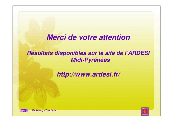 Merci de votre attentionRésultats disponibles sur le site de l'ARDESI               Midi-Pyrénées                        h...