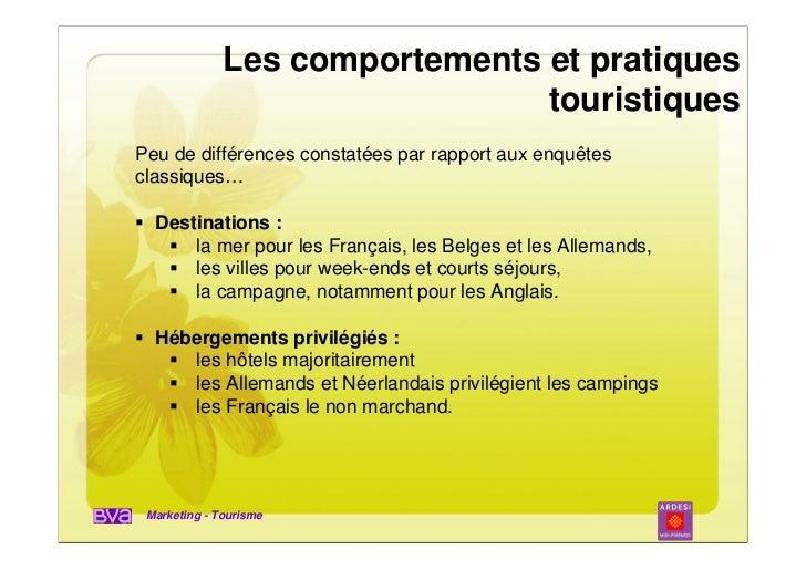 Les comportements et pratiques                                touristiquesPeu de différences constatées par rapport aux en...