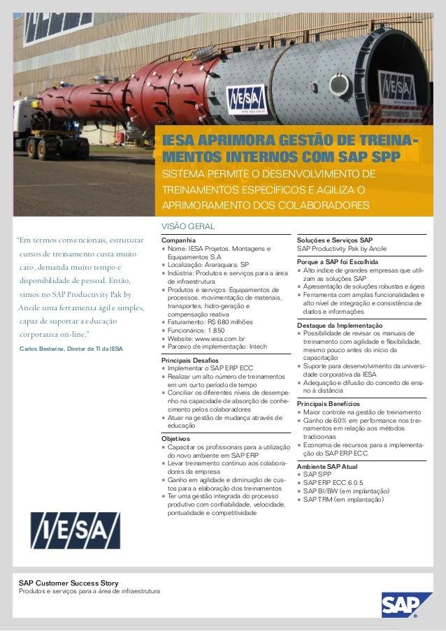 SAP Customer Success Story Produtos e serviços para a área de infraestrutura IESA APRIMORA GESTÃO DE TREINA MENTOS INTERN...