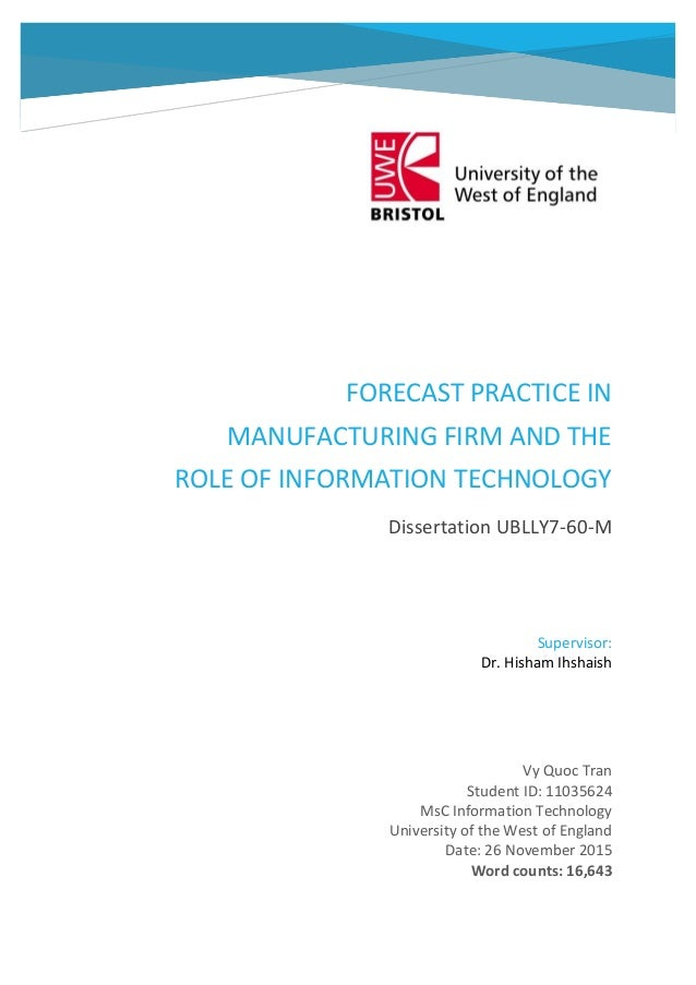 FORECAST PRACTICE IN MANUFACTURING FIRM AND THE ROLE OF INFORMATION TECHNOLOGY Dissertation UBLLY7-60-M Vy Quoc Tran Stude...