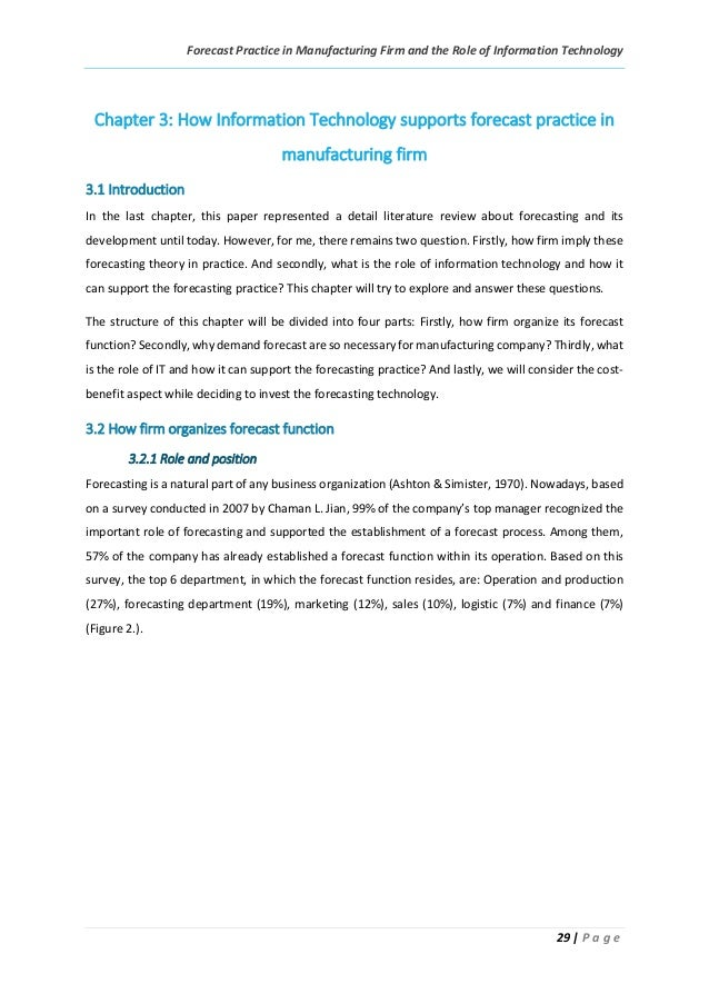 Forecast Practice in Manufacturing Firm and the Role of Information Technology 29 | P a g e Chapter 3: How Information Tec...