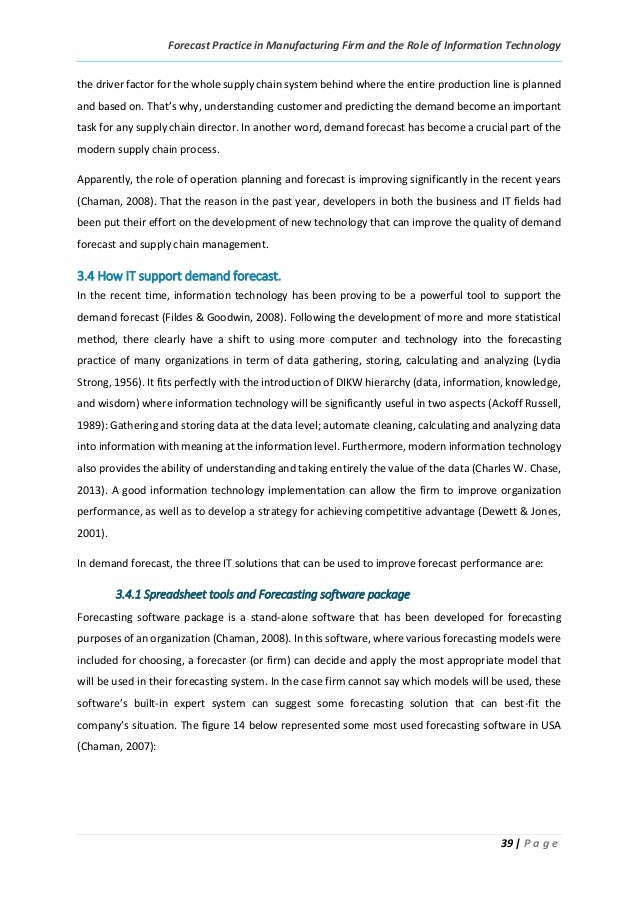 Forecast Practice in Manufacturing Firm and the Role of Information Technology 39 | P a g e the driver factor for the whol...